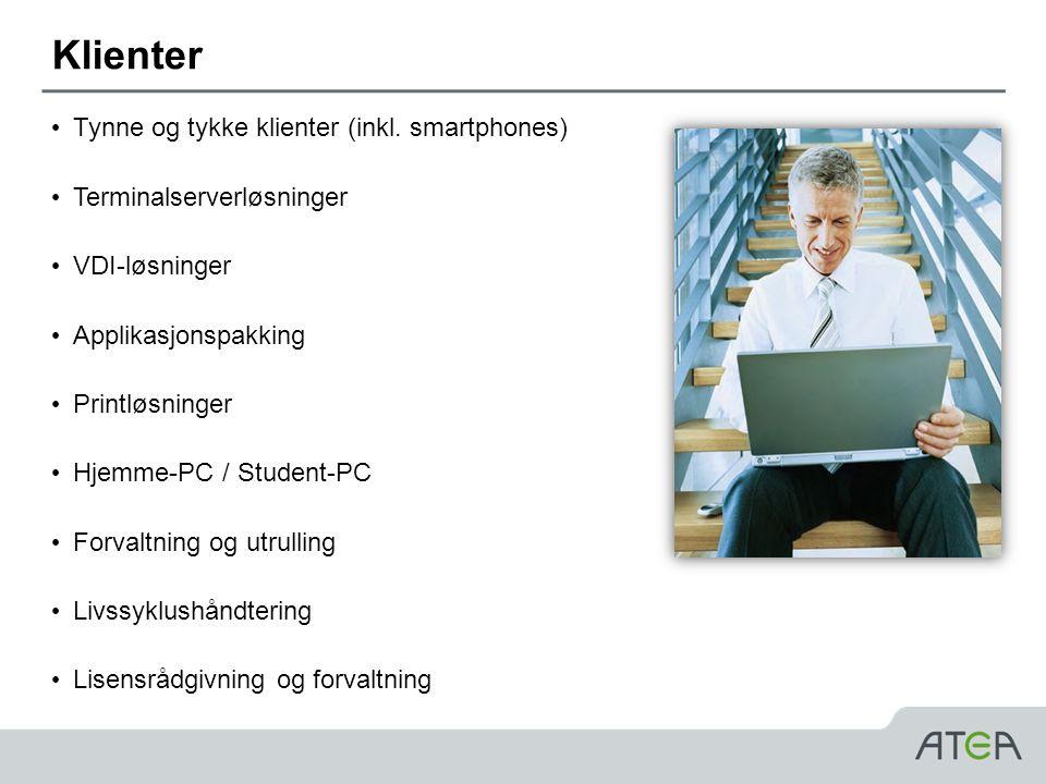 Klienter Tynne og tykke klienter (inkl. smartphones)