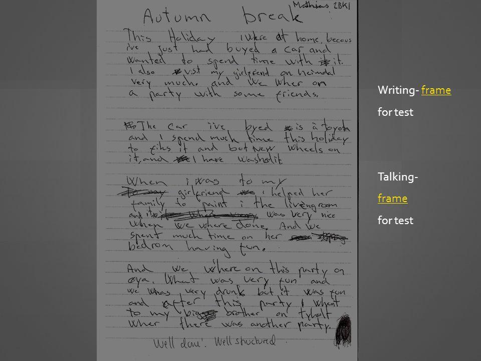 Writing- frame for test Talking- frame