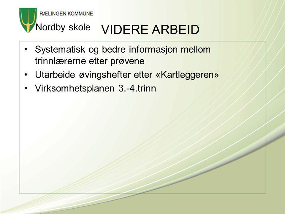 VIDERE ARBEID Nordby skole