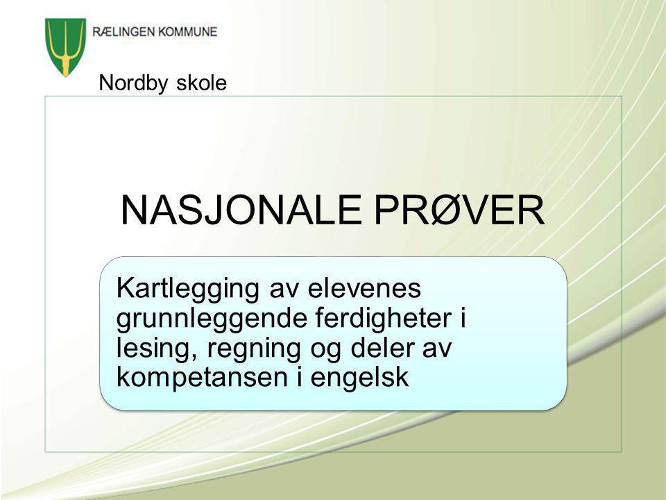 Nordby skole NASJONALE PRØVER.