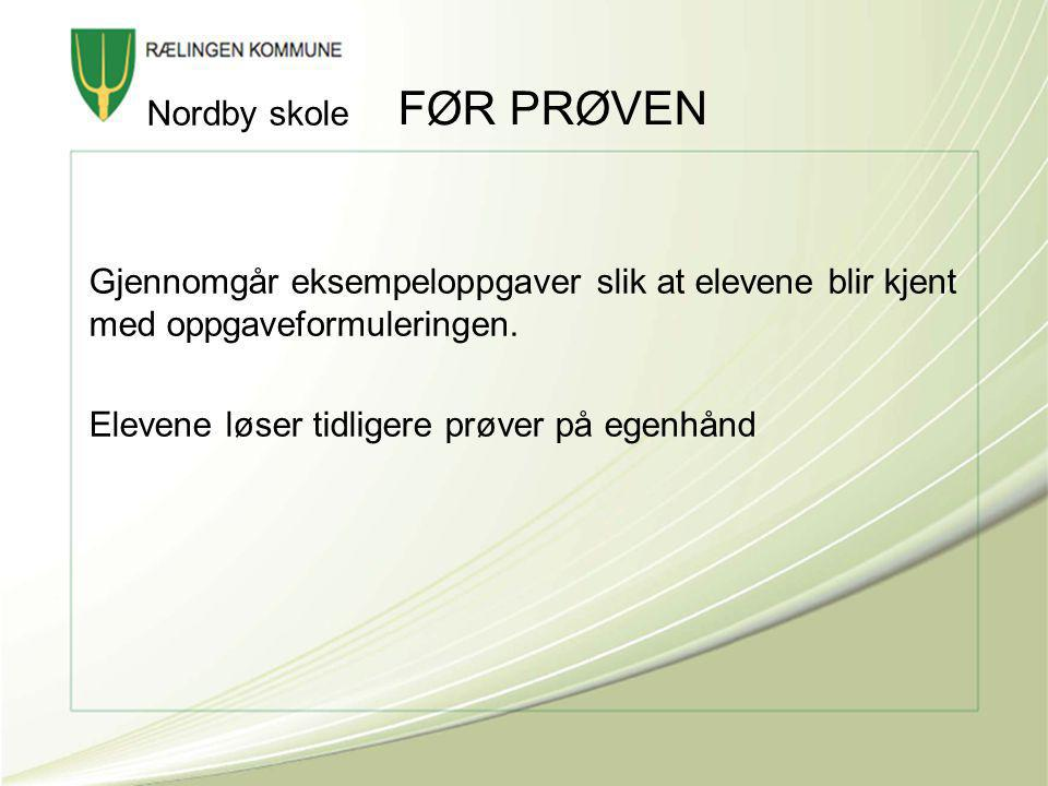 FØR PRØVEN Nordby skole