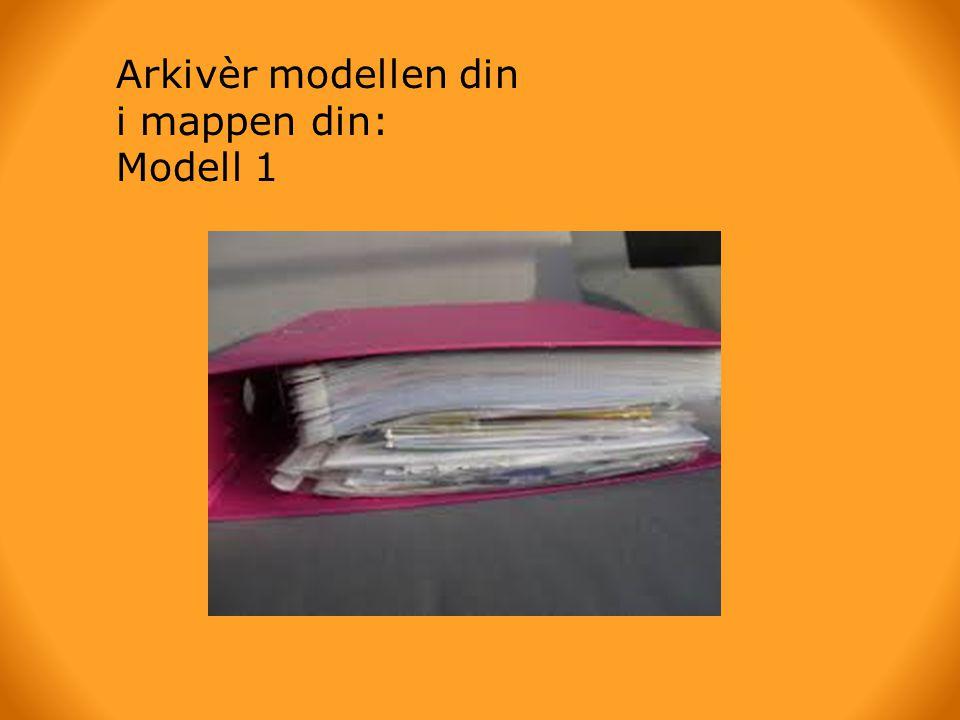 Arkivèr modellen din i mappen din: Modell 1