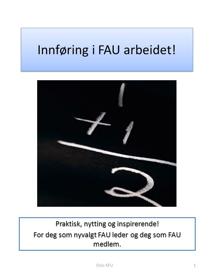 Innføring i FAU arbeidet!
