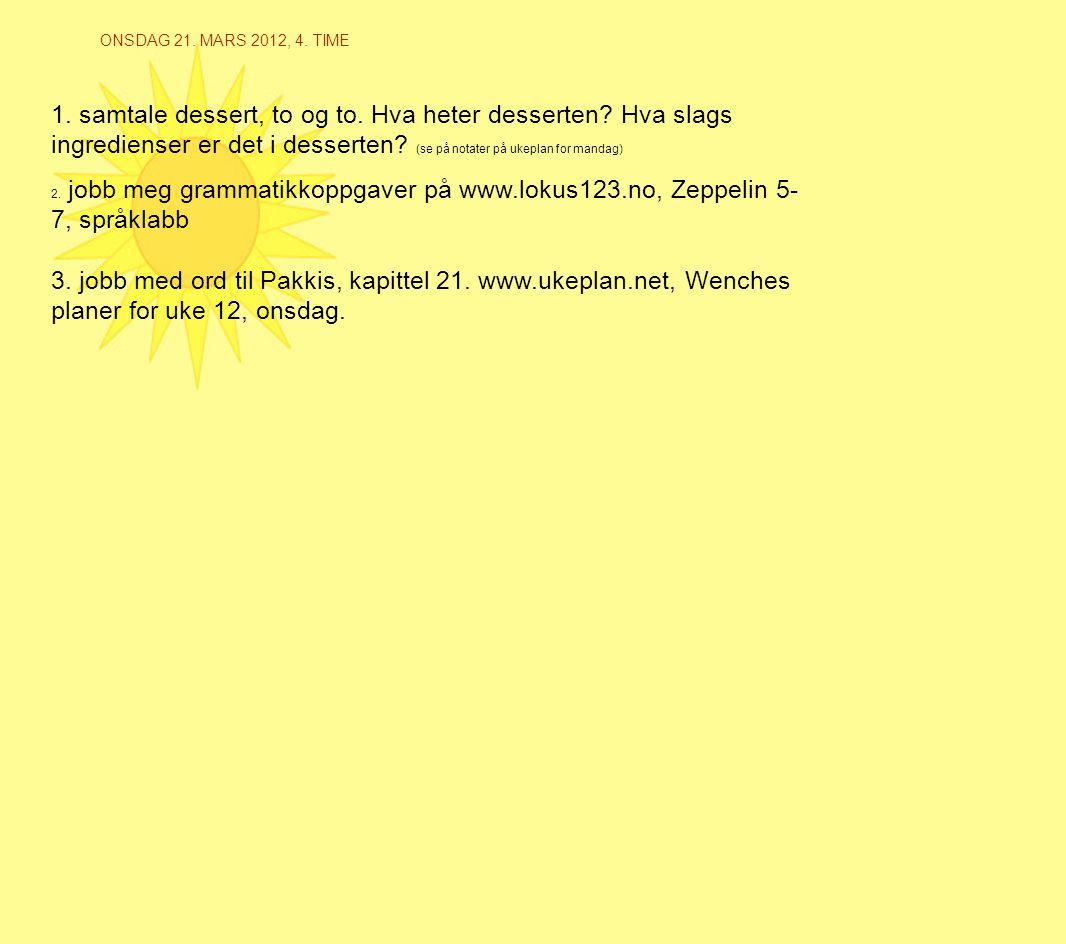 ONSDAG 21. MARS 2012, 4. TIME