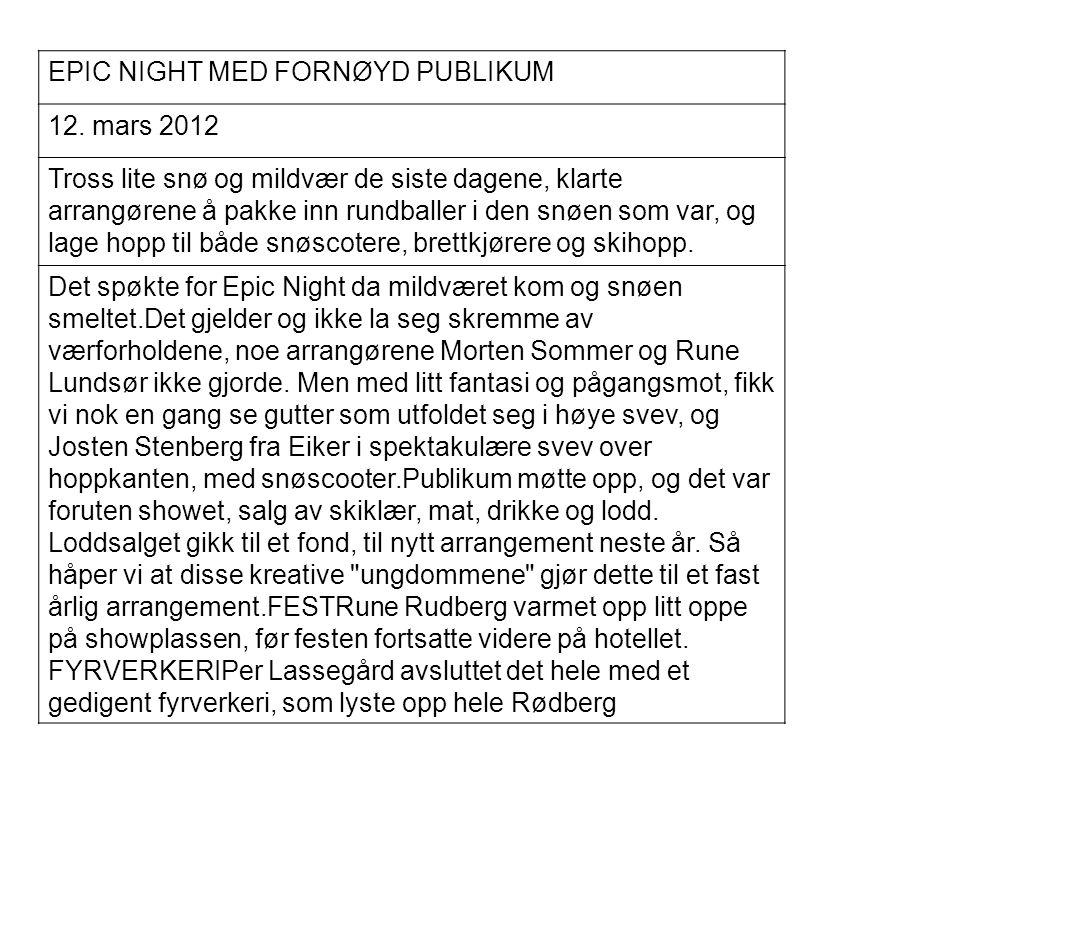 EPIC NIGHT MED FORNØYD PUBLIKUM