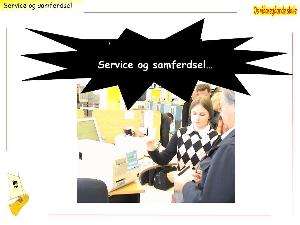Service og samferdsel…