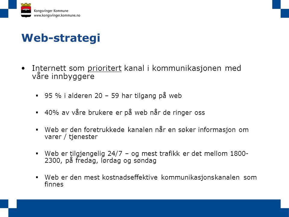 Web-strategi Internett som prioritert kanal i kommunikasjonen med våre innbyggere. 95 % i alderen 20 – 59 har tilgang på web.