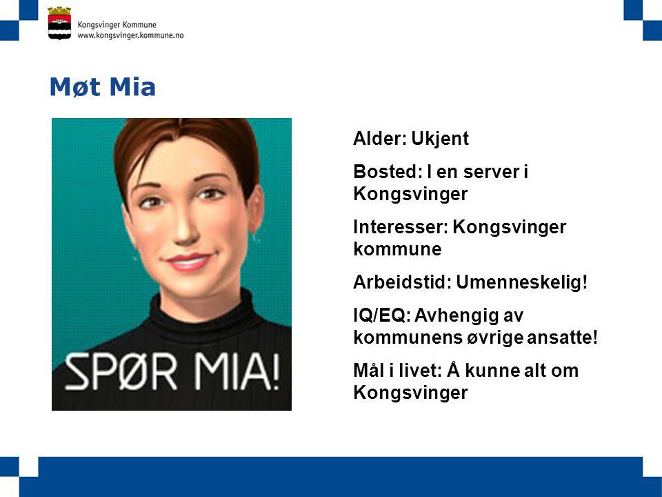 Møt Mia Alder: Ukjent Bosted: I en server i Kongsvinger