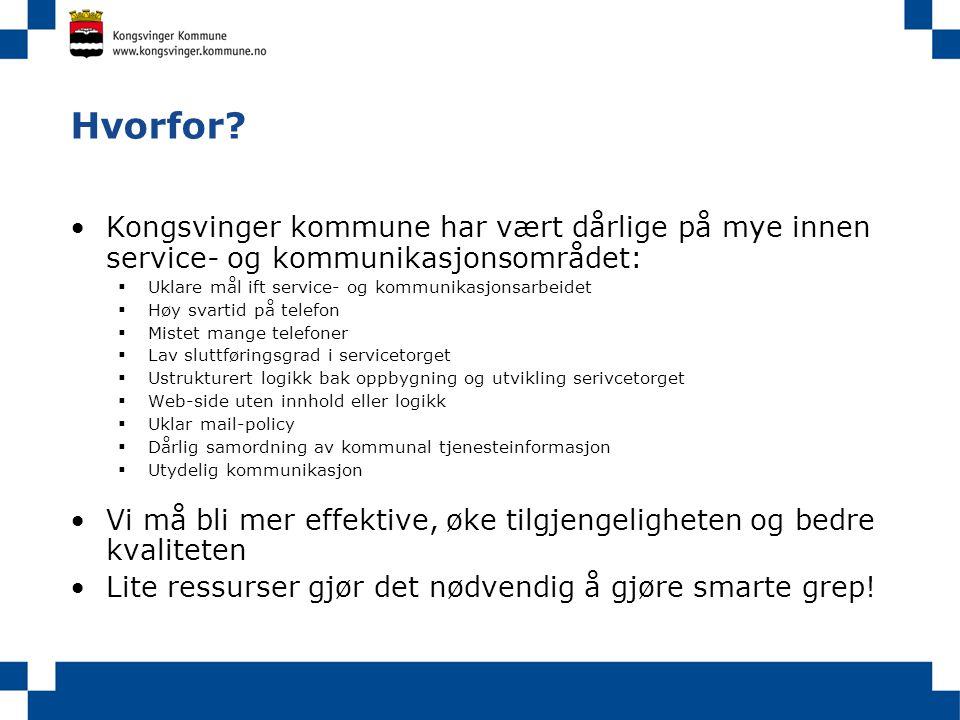 Hvorfor Kongsvinger kommune har vært dårlige på mye innen service- og kommunikasjonsområdet: Uklare mål ift service- og kommunikasjonsarbeidet.