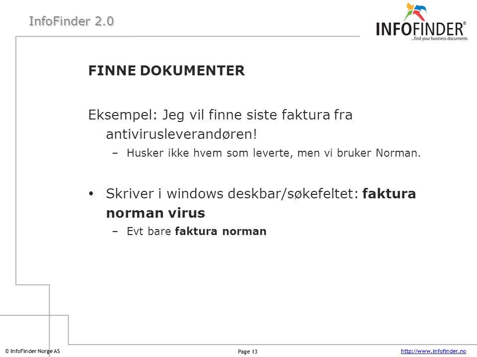 Eksempel: Jeg vil finne siste faktura fra antivirusleverandøren!