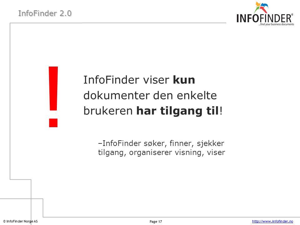 InfoFinder 2.0 InfoFinder viser kun dokumenter den enkelte brukeren har tilgang til!