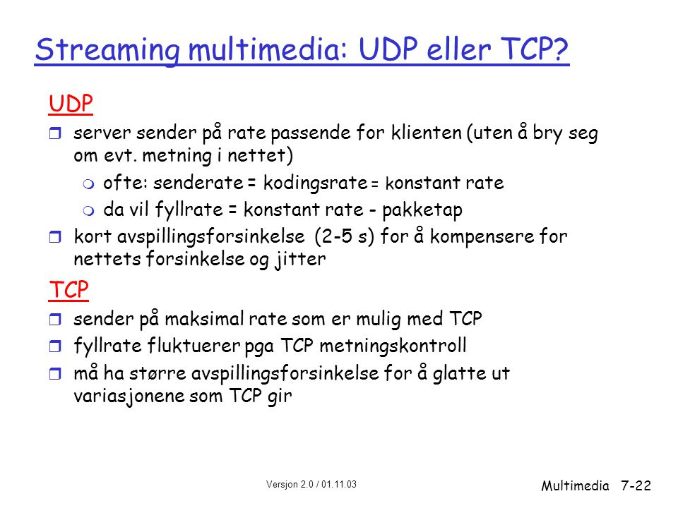 Streaming multimedia: UDP eller TCP
