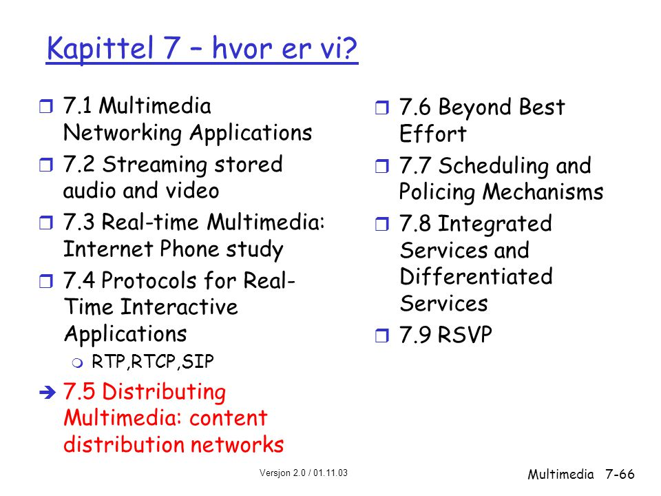 Kapittel 7 – hvor er vi 7.1 Multimedia Networking Applications