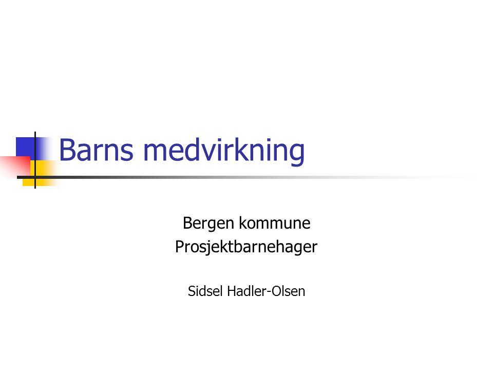 Bergen kommune Prosjektbarnehager Sidsel Hadler-Olsen