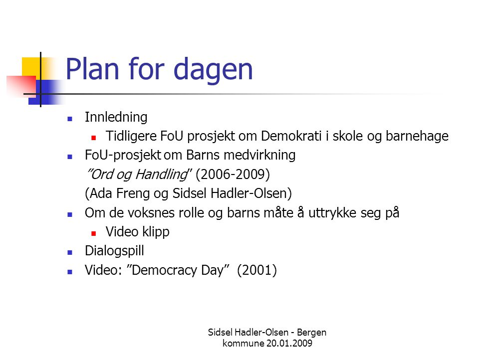 Sidsel Hadler-Olsen - Bergen kommune 20.01.2009