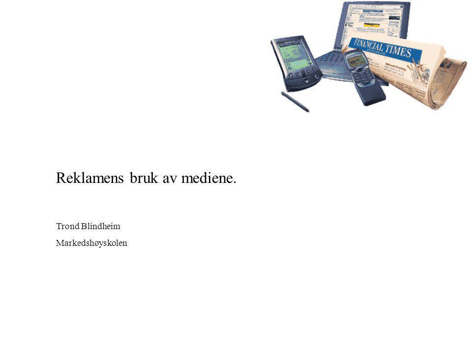 Reklamens bruk av mediene.