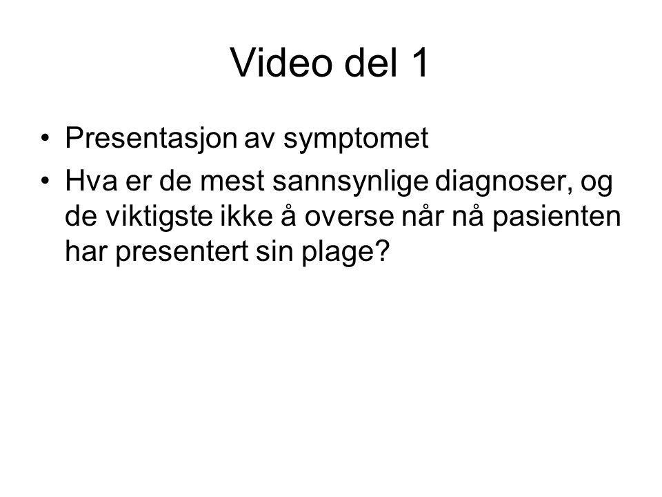 Video del 1 Presentasjon av symptomet