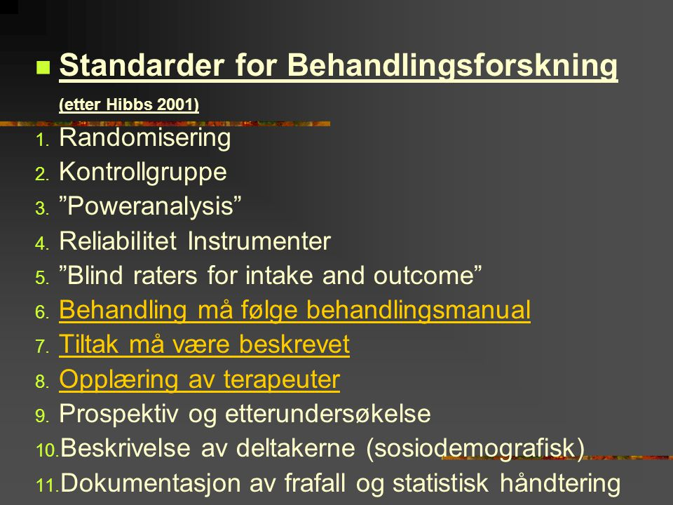 Standarder for Behandlingsforskning (etter Hibbs 2001)
