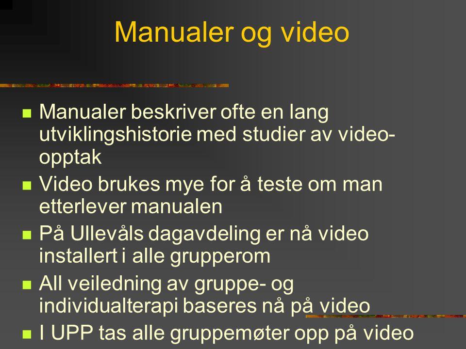 Manualer og video Manualer beskriver ofte en lang utviklingshistorie med studier av video-opptak.