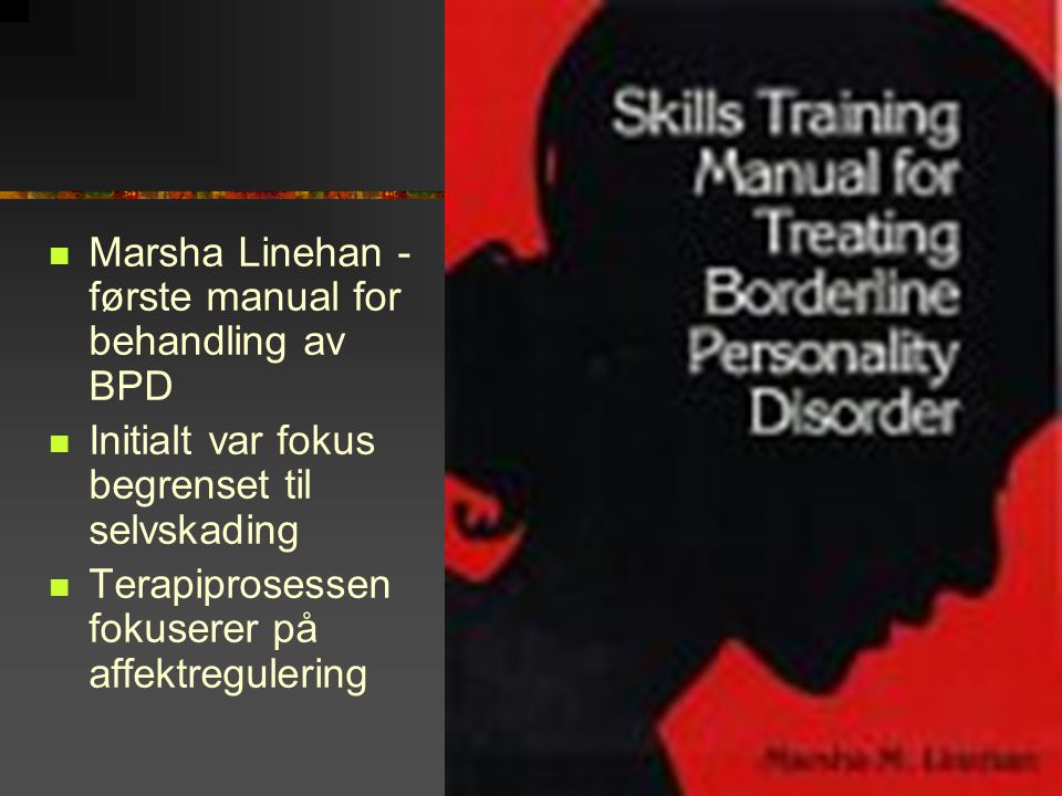 Marsha Linehan - første manual for behandling av BPD