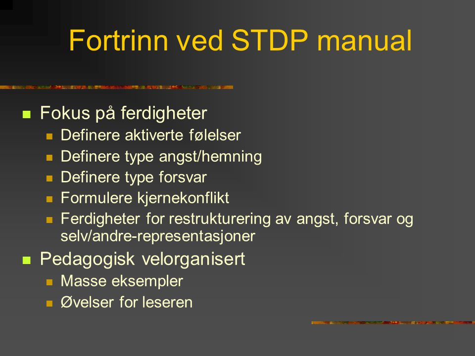 Fortrinn ved STDP manual