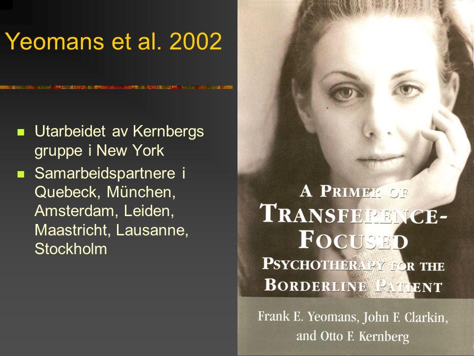 Yeomans et al. 2002 Utarbeidet av Kernbergs gruppe i New York