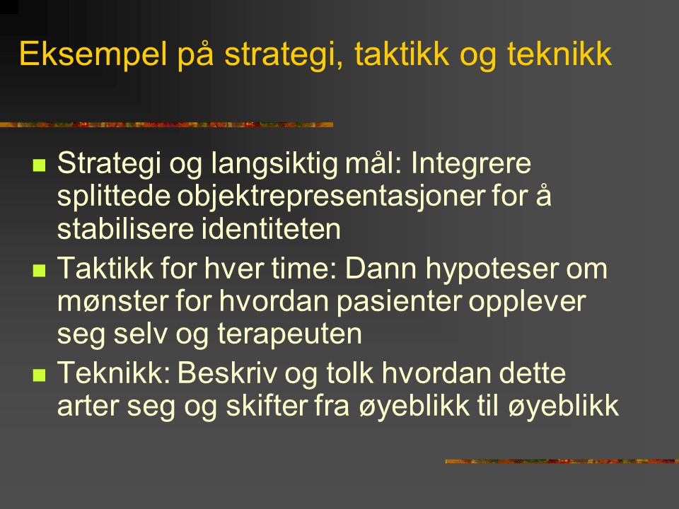 Eksempel på strategi, taktikk og teknikk