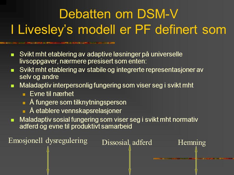 Debatten om DSM-V I Livesley's modell er PF definert som