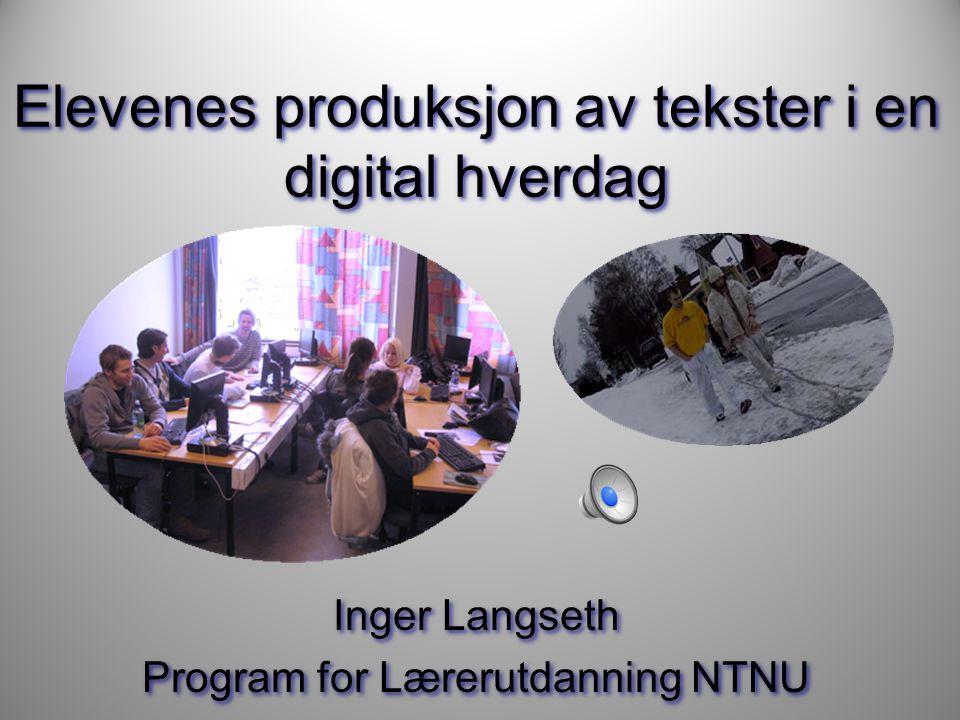 Elevenes produksjon av tekster i en digital hverdag