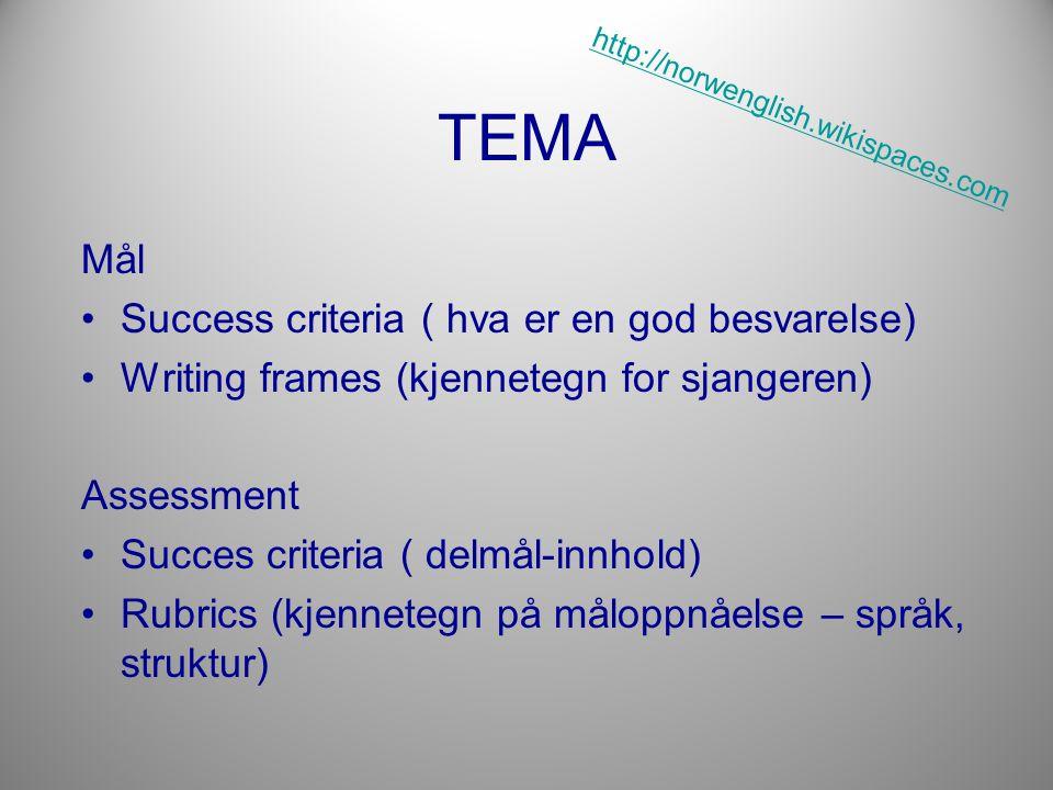TEMA Mål Success criteria ( hva er en god besvarelse)