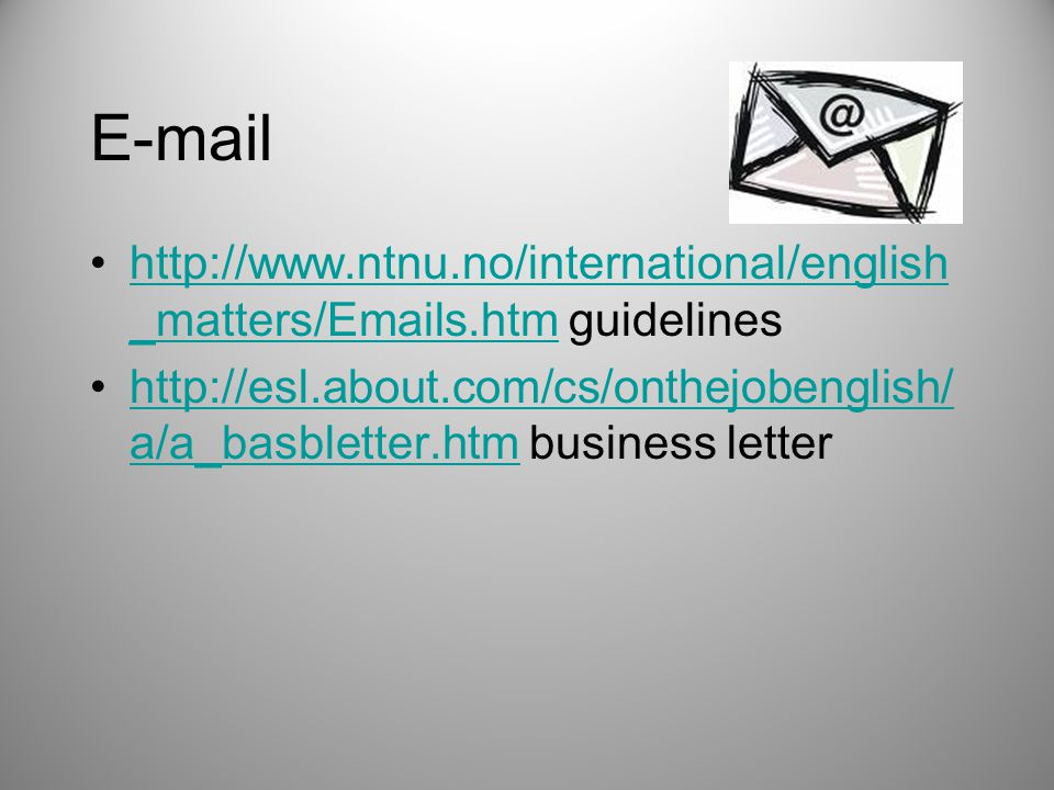 E-mail http://www.ntnu.no/international/english_matters/Emails.htm guidelines.
