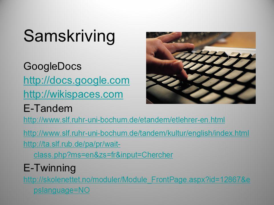 Samskriving GoogleDocs http://docs.google.com http://wikispaces.com