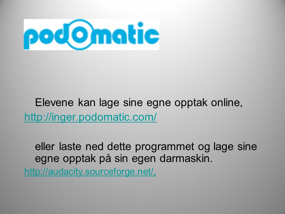 Elevene kan lage sine egne opptak online, http://inger.podomatic.com/
