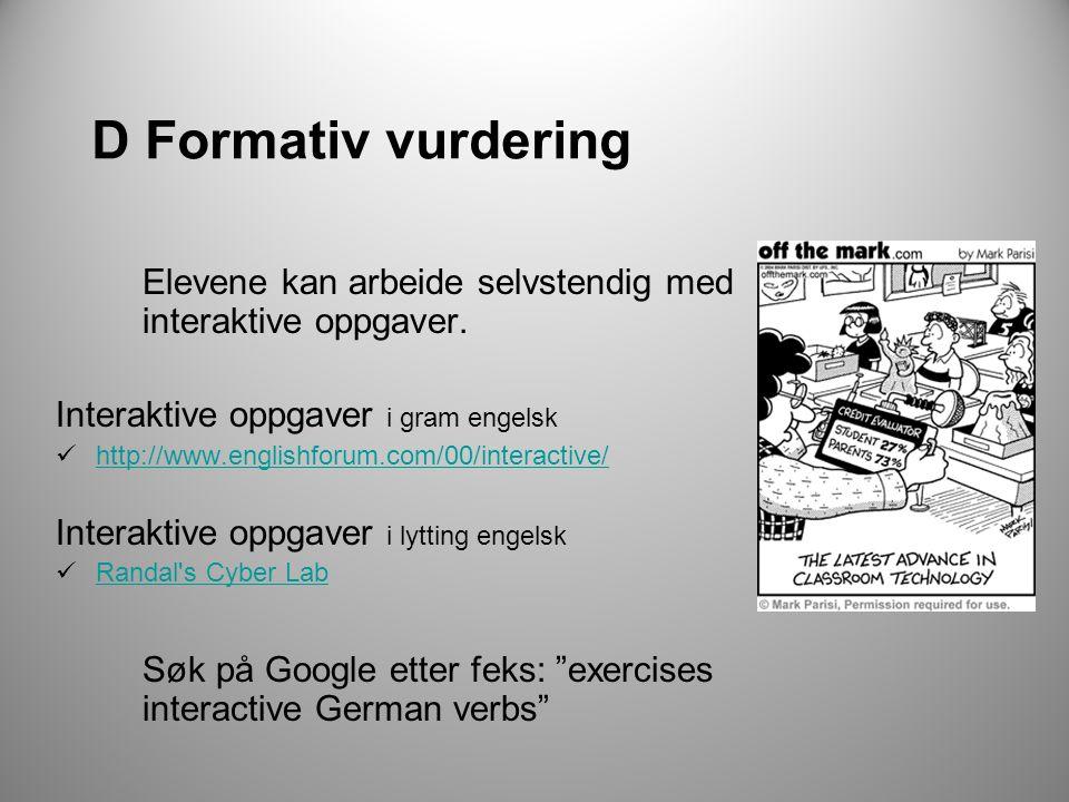 D Formativ vurdering Elevene kan arbeide selvstendig med interaktive oppgaver. Interaktive oppgaver i gram engelsk.