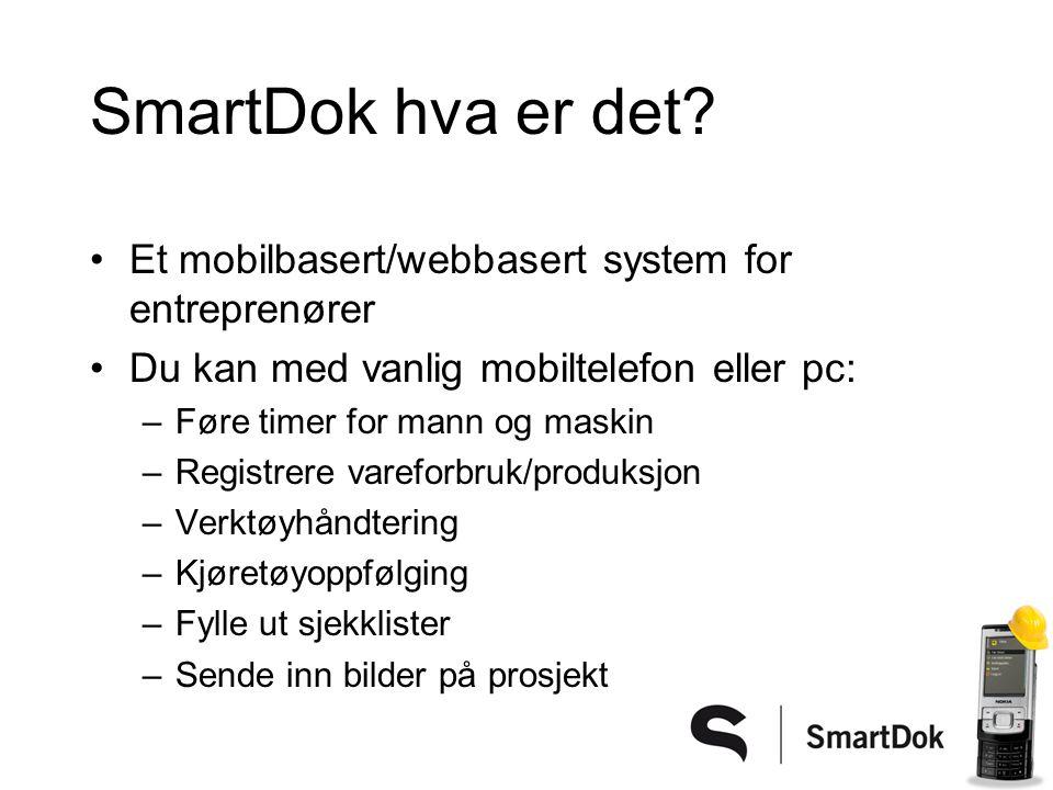SmartDok hva er det Et mobilbasert/webbasert system for entreprenører