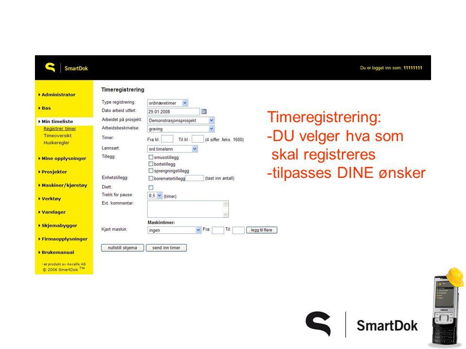Timeregistrering: -DU velger hva som skal registreres -tilpasses DINE ønsker