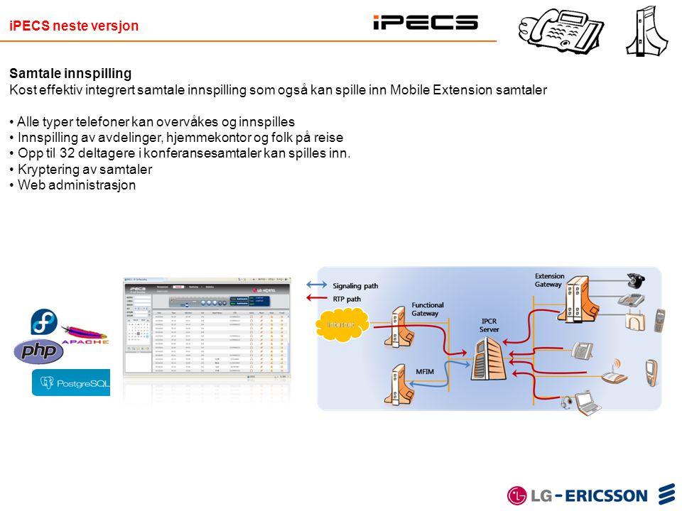 iPECS neste versjon Samtale innspilling. Kost effektiv integrert samtale innspilling som også kan spille inn Mobile Extension samtaler.