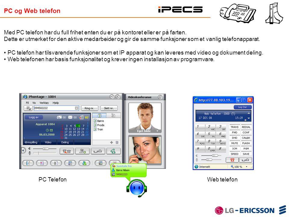 PC og Web telefon Med PC telefon har du full frihet enten du er på kontoret eller er på farten.
