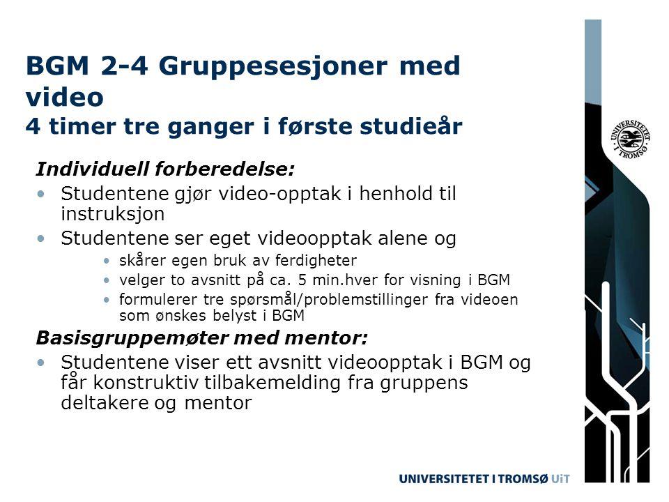 BGM 2-4 Gruppesesjoner med video 4 timer tre ganger i første studieår
