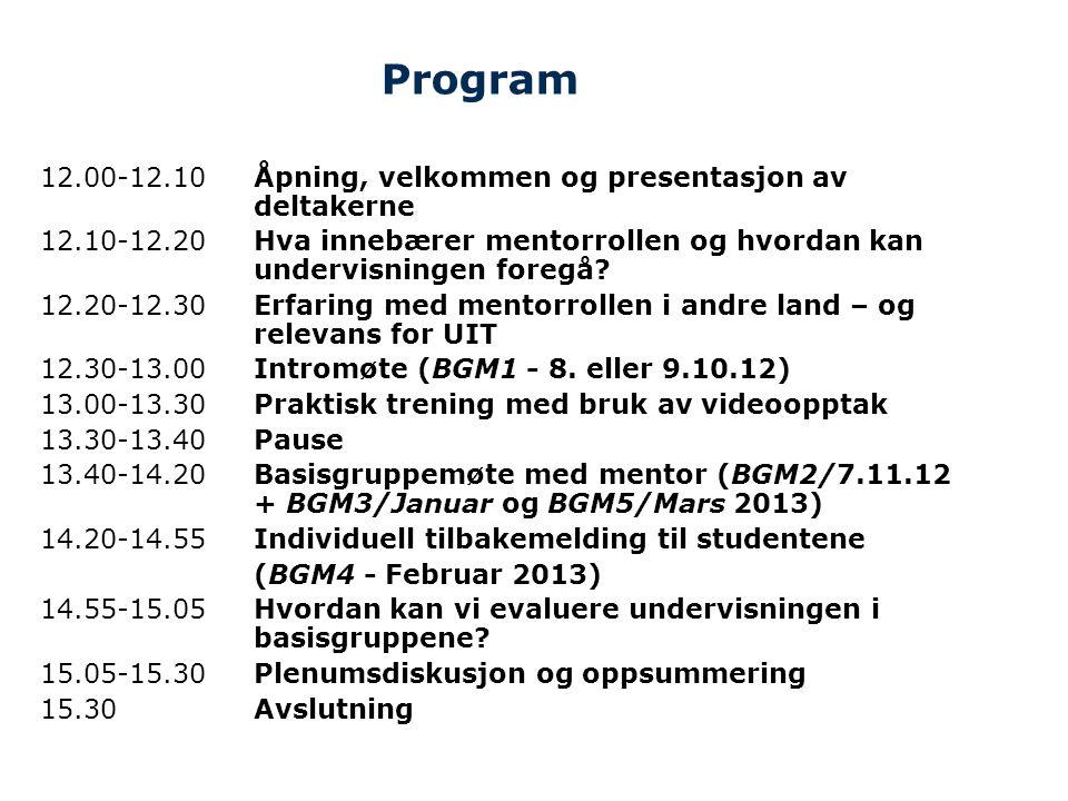 Program 12.00-12.10 Åpning, velkommen og presentasjon av deltakerne