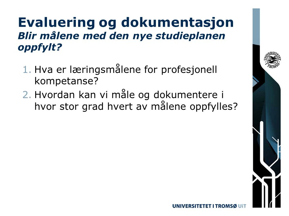 Evaluering og dokumentasjon Blir målene med den nye studieplanen oppfylt