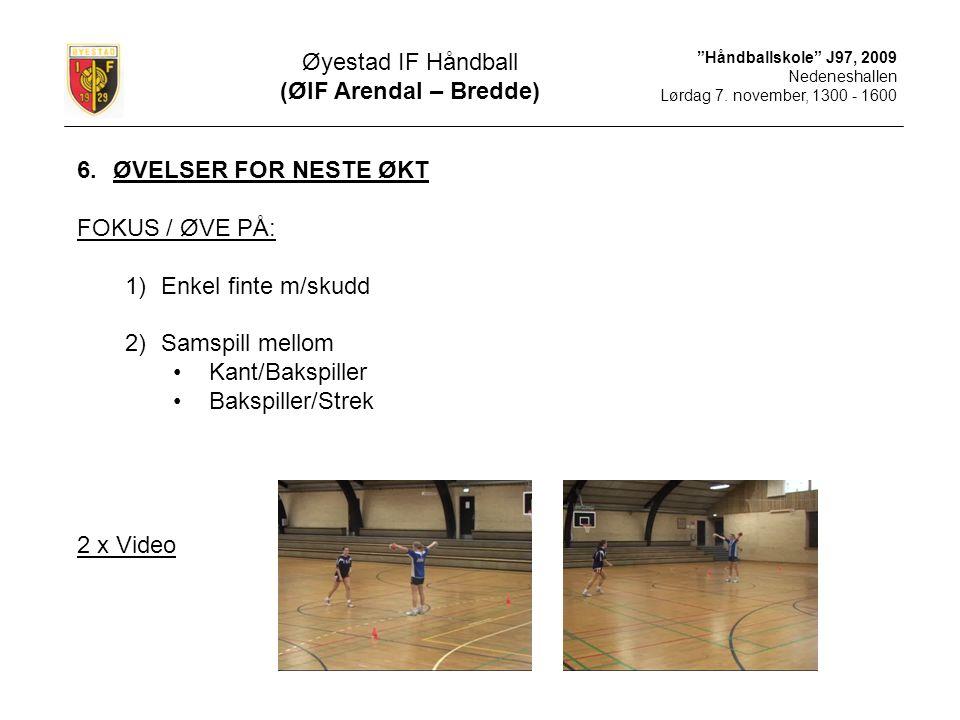 Øyestad IF Håndball (ØIF Arendal – Bredde) ØVELSER FOR NESTE ØKT