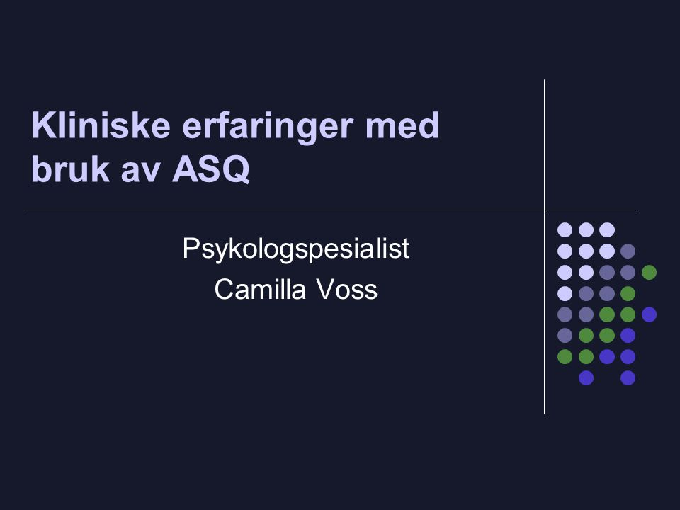 Kliniske erfaringer med bruk av ASQ