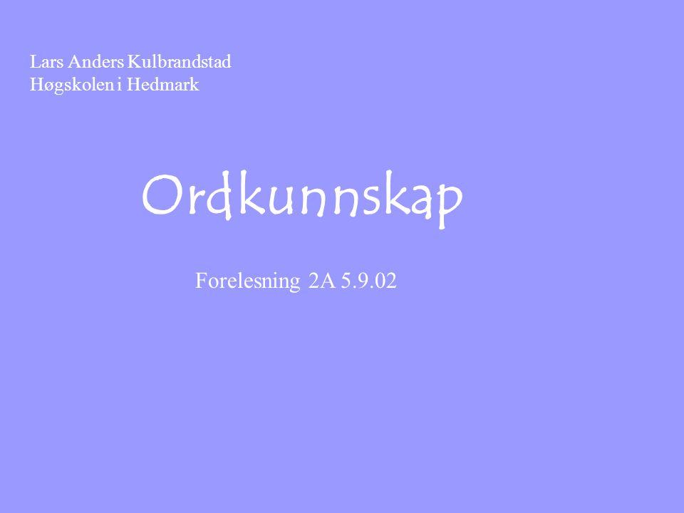 Ordkunnskap Forelesning 2A 5.9.02