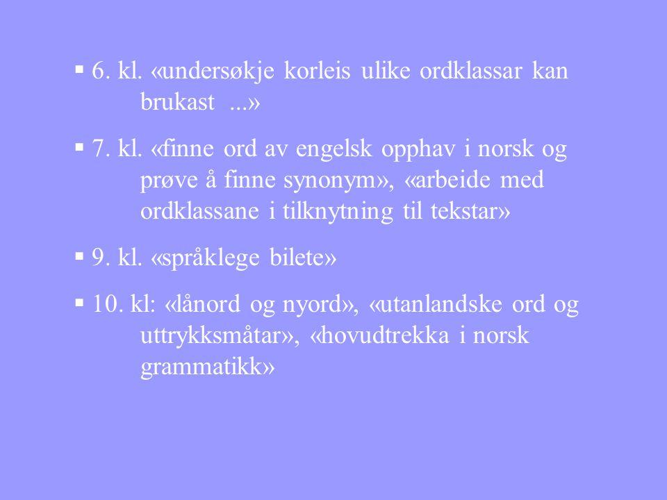 6. kl. «undersøkje korleis ulike ordklassar kan brukast ...»