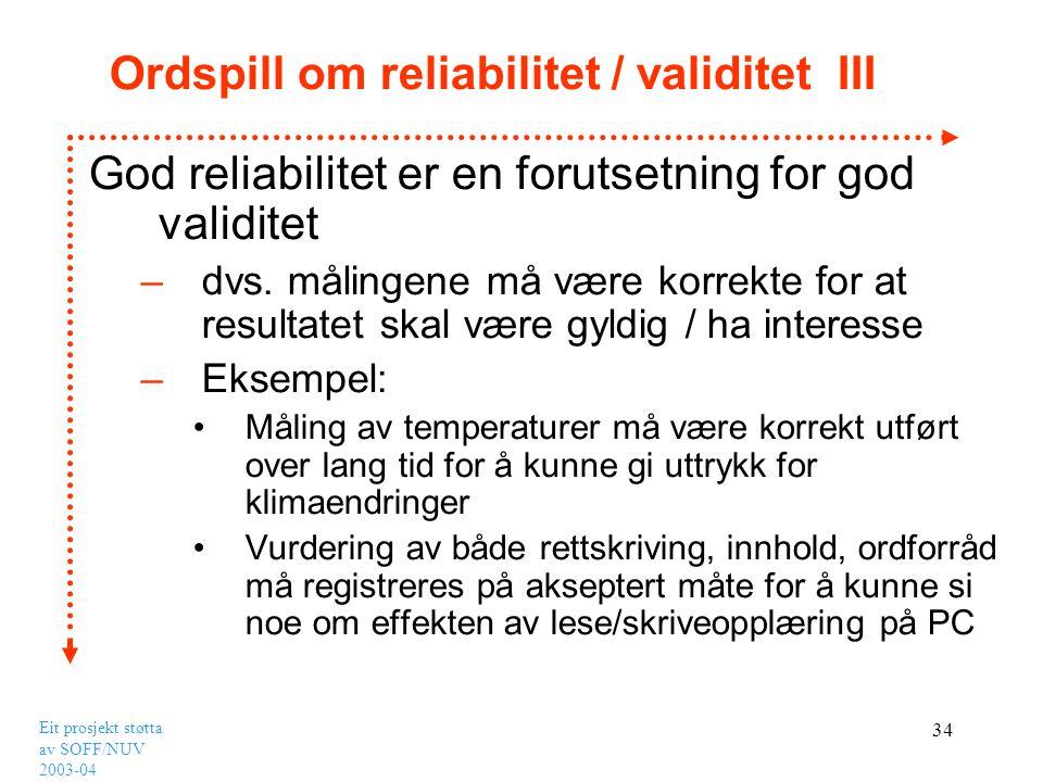 Ordspill om reliabilitet / validitet III