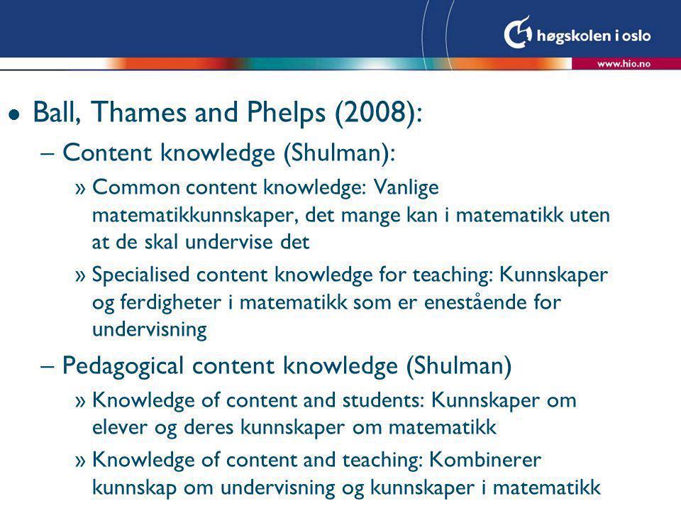 Ball, Thames and Phelps (2008):