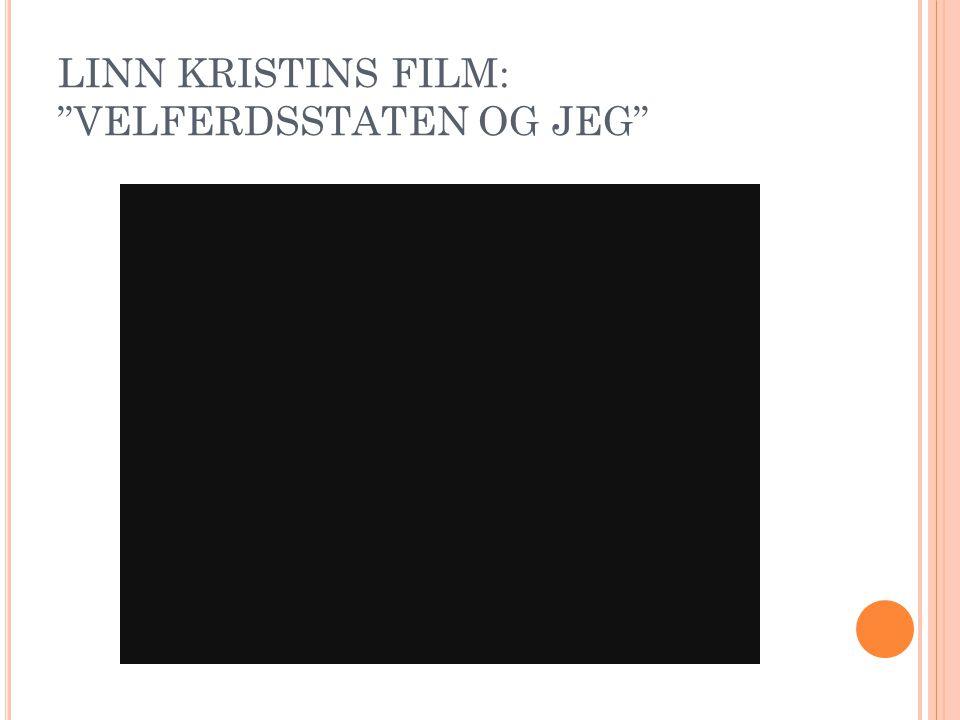 LINN KRISTINS FILM: VELFERDSSTATEN OG JEG