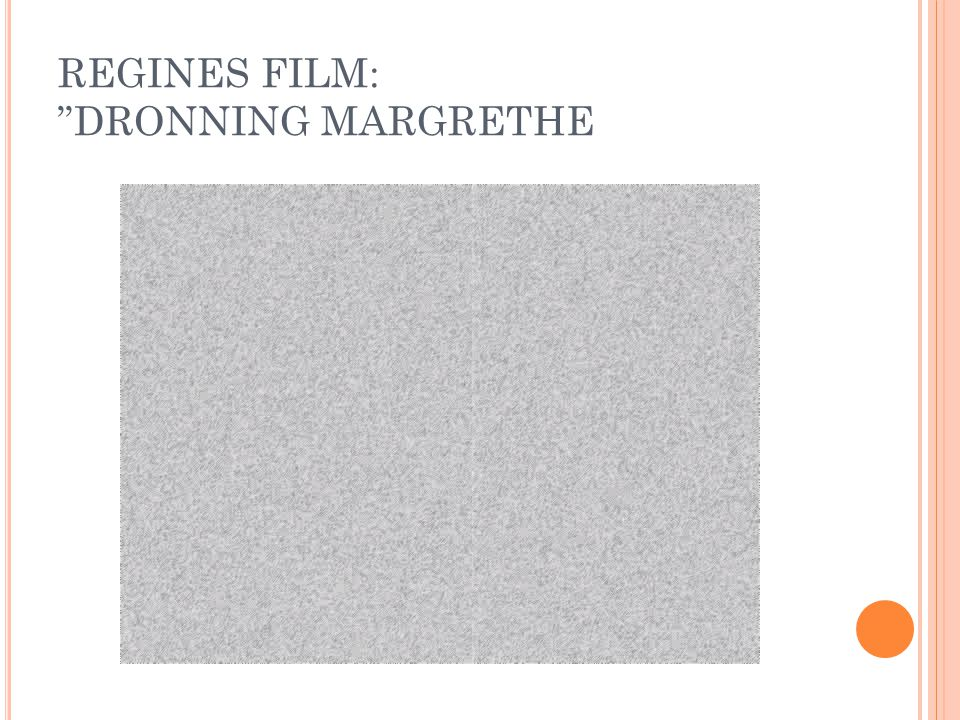 REGINES FILM: DRONNING MARGRETHE