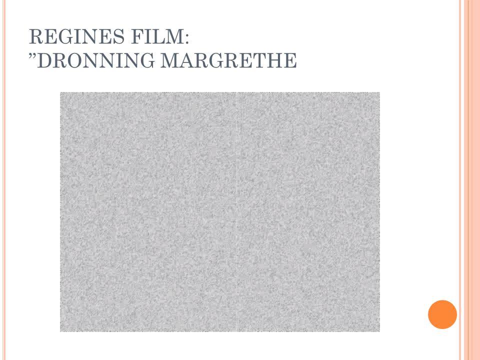 REGINES FILM: DRONNING MARGRETHE